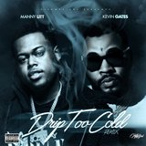 Drip Too Cold (feat. Kevin Gates)