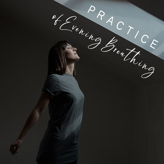 Practice of Evening Breathing - Mesmerizing Oriental Sounds that will Help Relax the body and Calm the Mind Before Bedtime