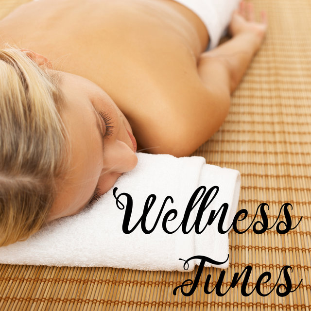 Wellness Tunes – Best for Massage, Relaxing Baths and Other Spa Treatments
