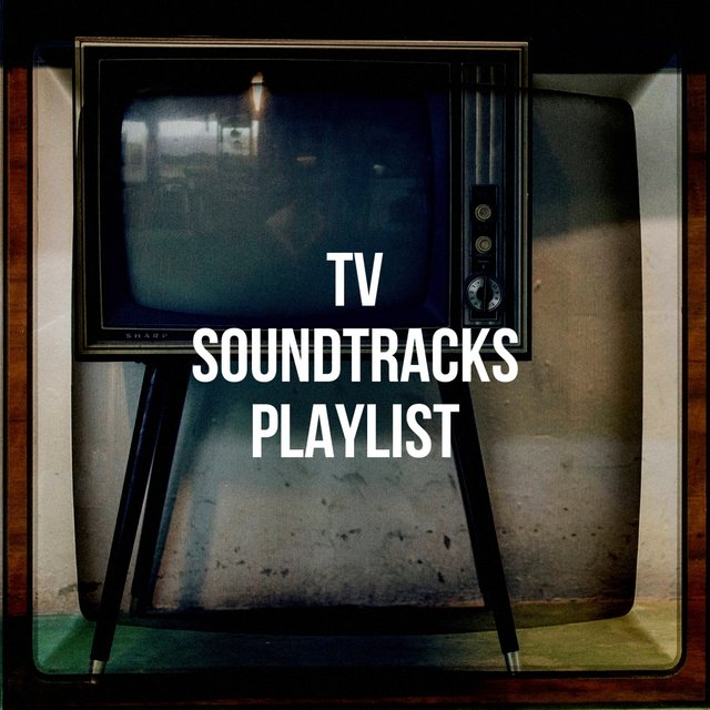 Tv Soundtracks Playlist