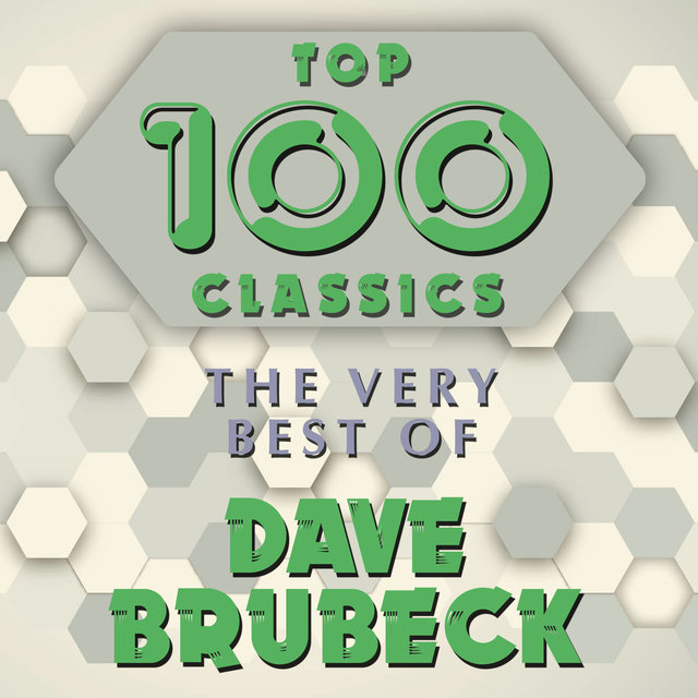 Top 100 Classics - The Very Best of Dave Brubeck