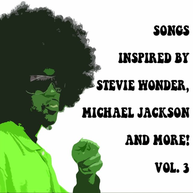 Songs Inspired By Stevie Wonder, Michael Jackson And More. Vol 3