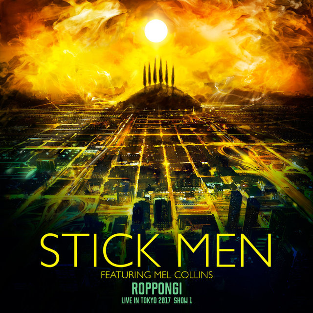 Cover art for album Roppongi - Live in Tokyo 2017, Show 1 by Stick Men, Mel Collins