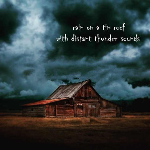 Rain on a Tin Roof with Distant Thunder Sounds