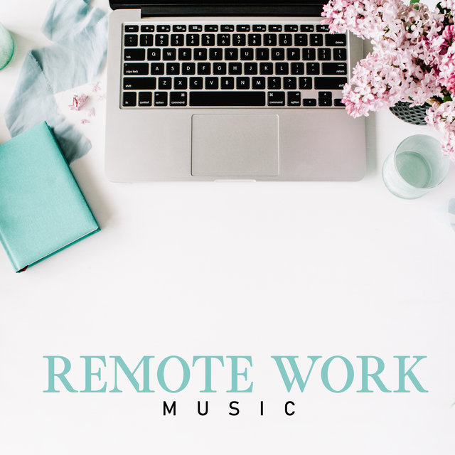 Remote Work Music - Home Office Background