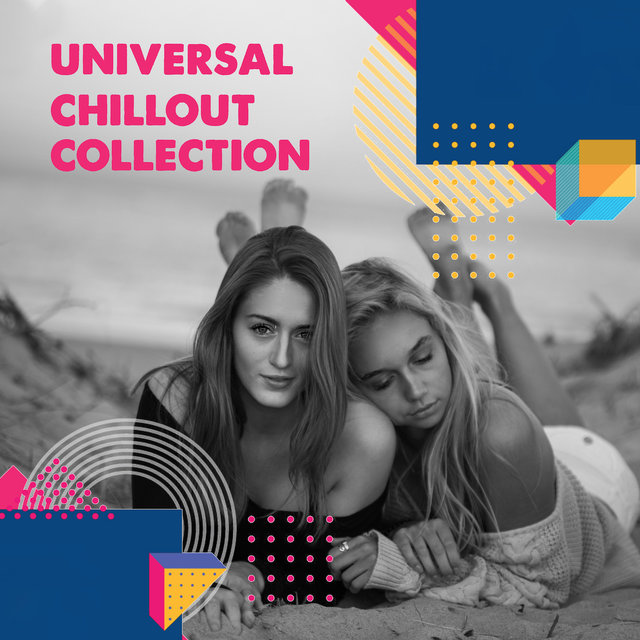 Universal Chillout Collection: Relaxing at Home, Chill Room, The Best Songs for Relax, Rest & Chill Out