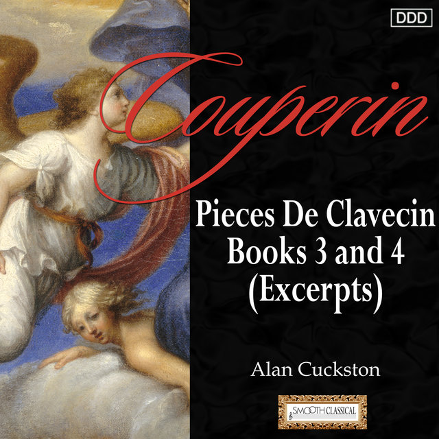 Couperin: Pieces De Clavecin, Books 3 and 4 (Excerpts)