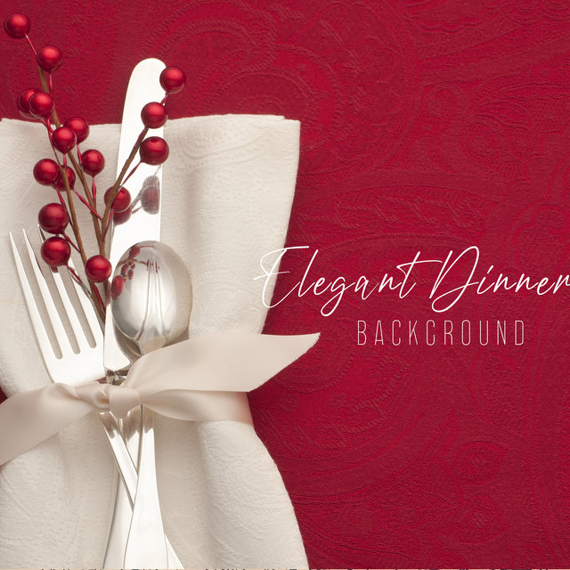 Elegant Dinner Background - Atmospheric Jazz Music Dedicated to Luxurious Restaurants