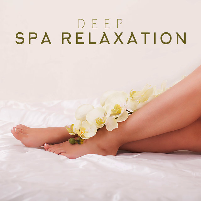 Deep Spa Relaxation: Peaceful Sounds for Mind, Body & Soul, Reduce Stress, Relaxing Spa Music 2020, Healing Therapy, Inner Harmony, Massage Music, Lounge, Zen, Nature Sounds to Calm Down