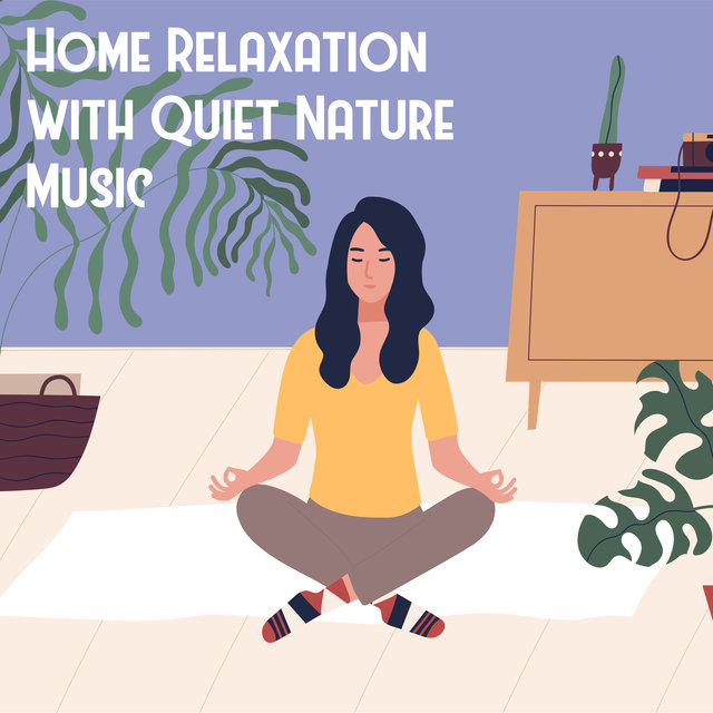 Home Relaxation with Quiet Nature Music – Ambient Mother Nature Sounds Perfect for Deep Rest After Work, Peaceful Place, Bird Calls, Water & Rain, Blue Sky, Feel So Good, Positive Mind, Happy Moments