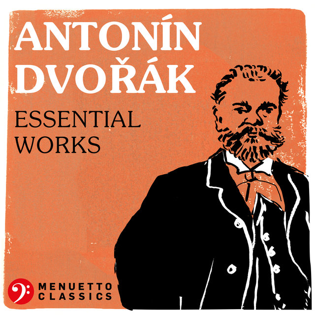 Antonín Dvorák: Essential Works