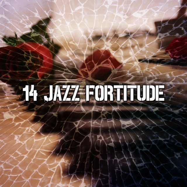 14 Jazz Fortitude