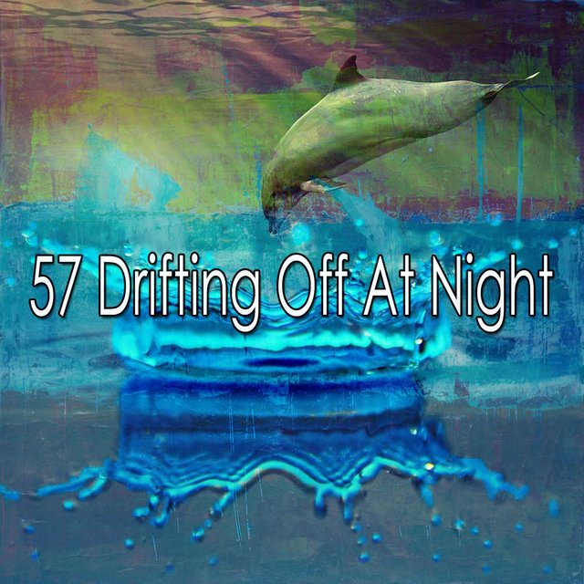 57 Drifting Off at Night