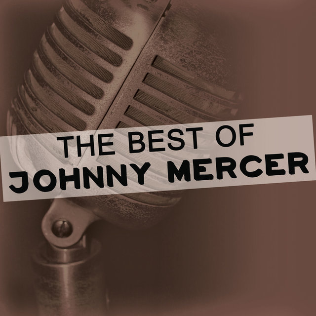 The Best of Johnny Mercer