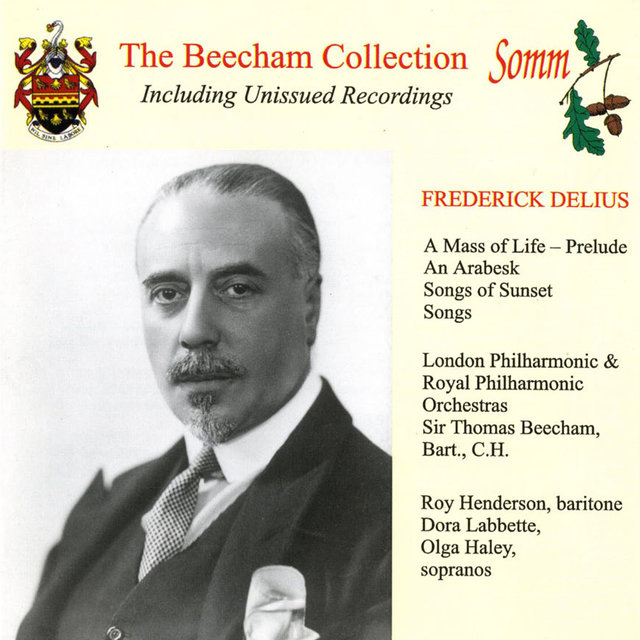 Delius: A Mass of Life Prelude, An Arabesque & Songs of Sunset (The Beecham Collection)