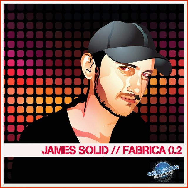James Solid Presents Fabrica 0.2