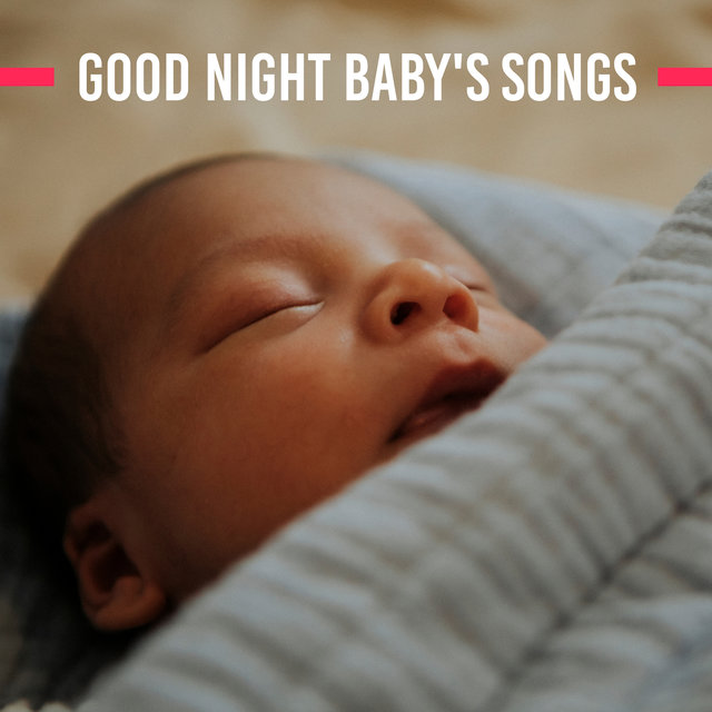 Good Night Baby's Songs: 15 New Age Soft Melodies for Peaceful Sleep, Beautiful Dreams & Calming Down Crying Baby