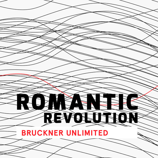 Romantic Revolution - Bruckner Unlimited