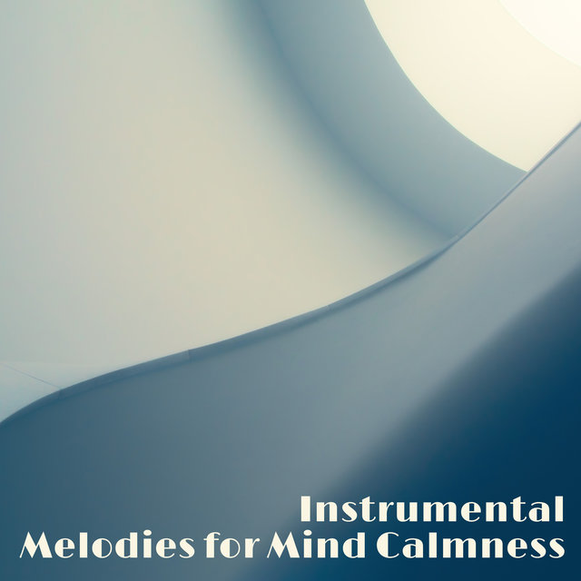 Instrumental Melodies for Mind Calmness