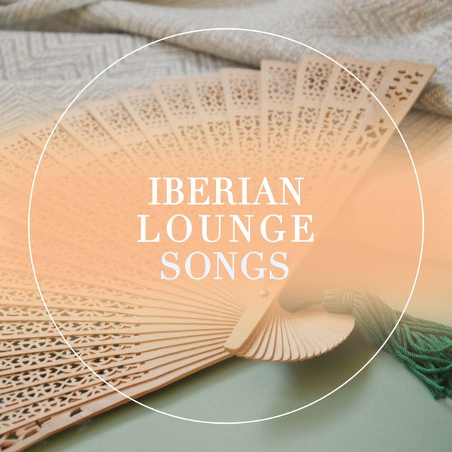 Iberian Lounge Songs
