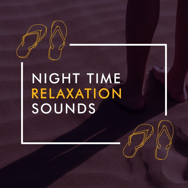 Night Time Relaxation Sounds