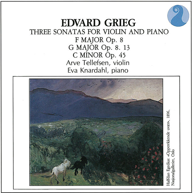 Grieg: Three Sonatas for Violin and Piano, F major Op. 8, G Major Op. 8. 13, C Minor Op. 45
