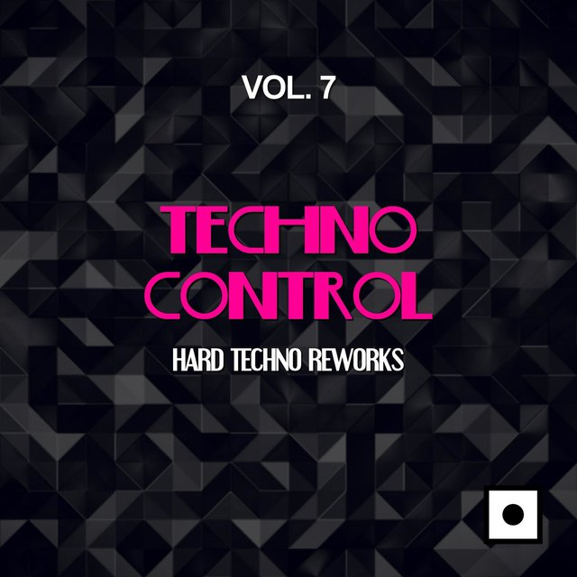 Techno Control, Vol. 7 (Hard Techno Reworks)
