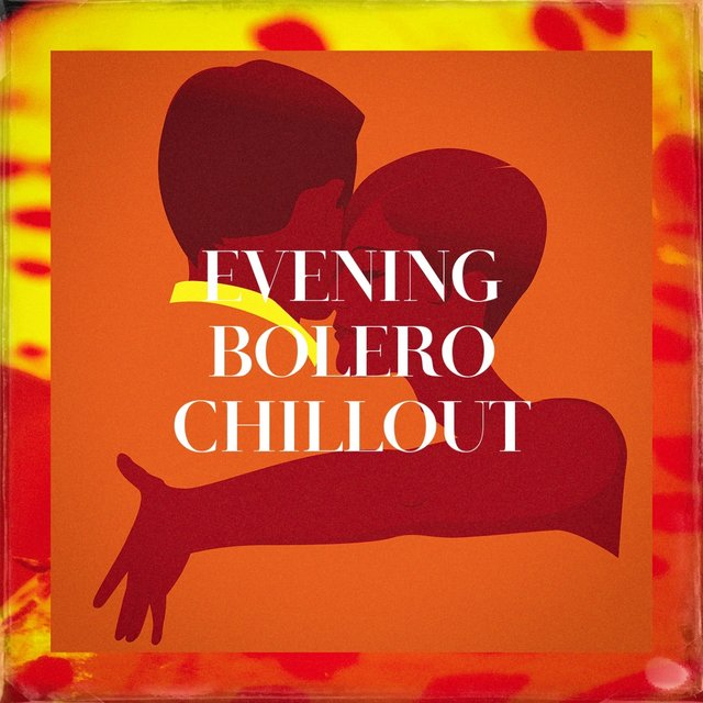 Evening Bolero Chillout