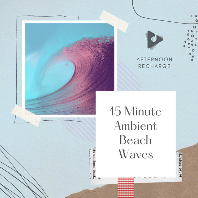 15 Minute Ambient Beach Waves