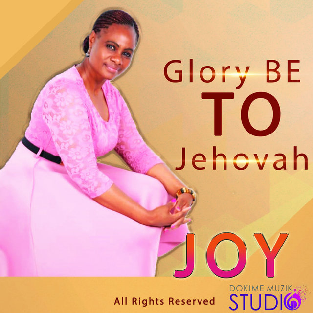 Glory Be to Jehovah