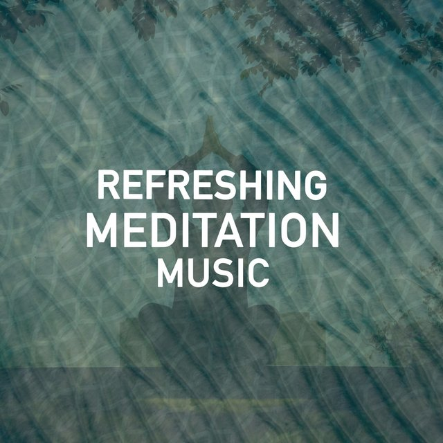 Refreshing Meditation Music
