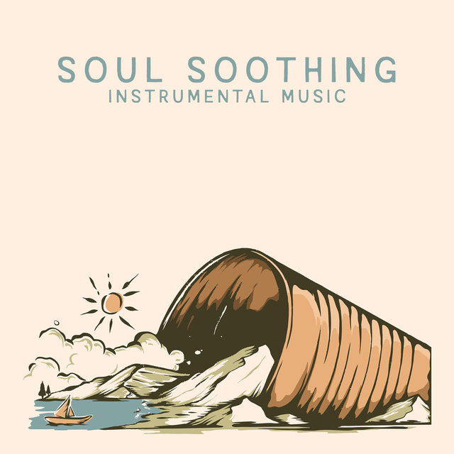 Soul Soothing Instrumental Music: Smooth Jazz Music Compilation