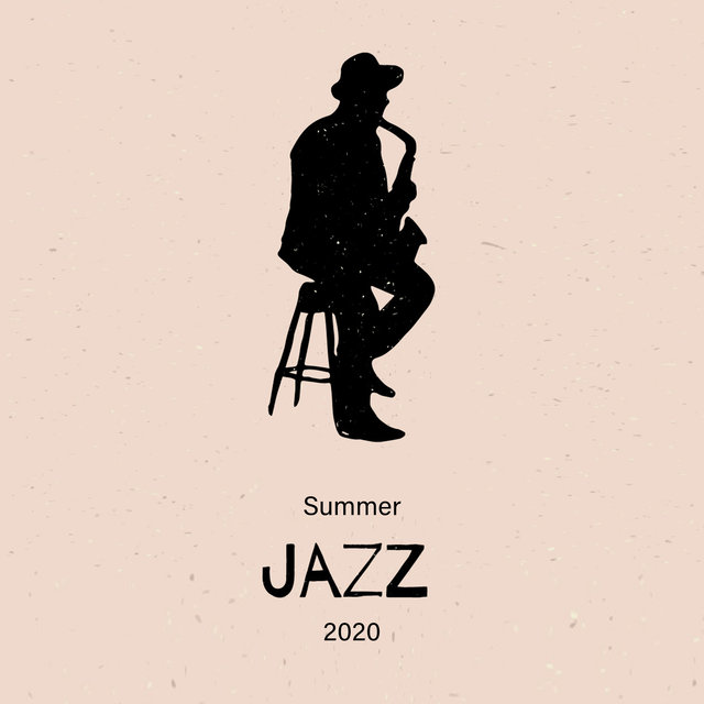 Summer Jazz 2020 - 15 Cheerful Instrumental Melodies That Will Put You in a Good Mood and Make You Use Your Holiday to the Maximum