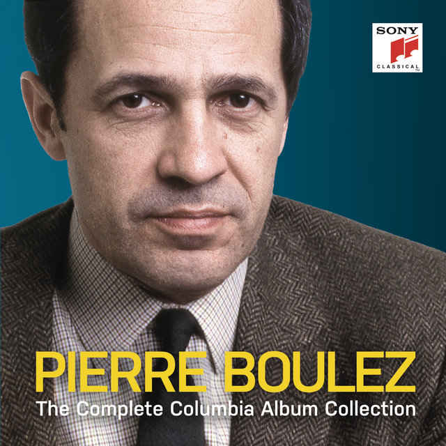 Pierre Boulez - The Complete Columbia Album Collection