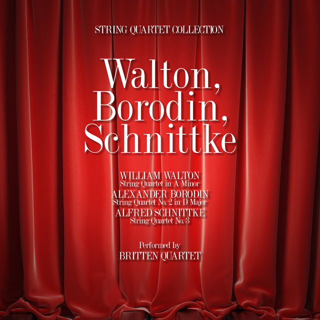 Walton, Borodin, Schnittke: String Quartet Collection