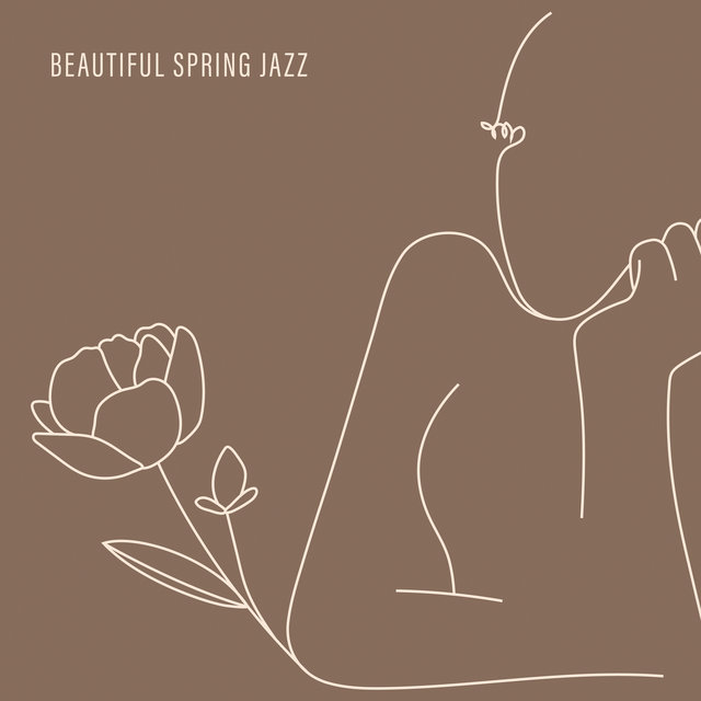 Beautiful Spring Jazz – Nice Time, Stress Relief, Cafe Jazz Music, Relax