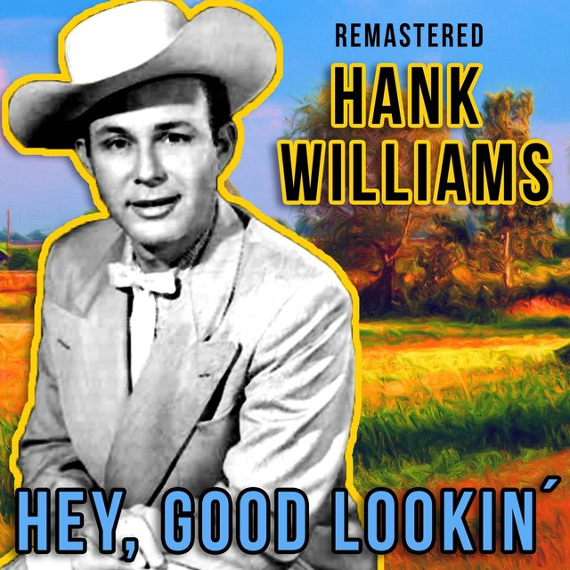 Hey, Good Lookin' (Remastered)