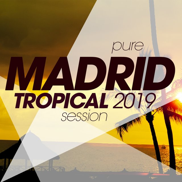 Pure Madrid Tropical 2019 Session