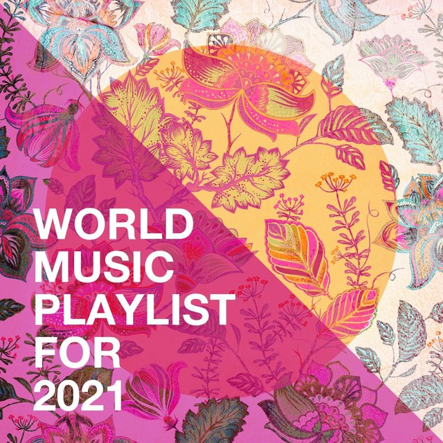 World Music Playlist for 2021