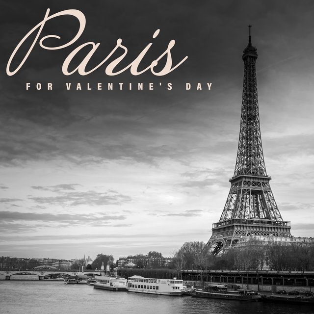 Paris for Valentine's Day – Romantic and Smooth Jazz Music Collection for This Special Day
