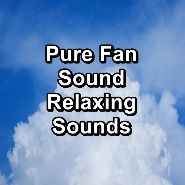 Pure Fan Sound Relaxing Sounds