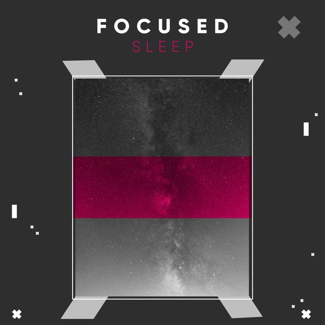 # 1 Album: Focused Sleep