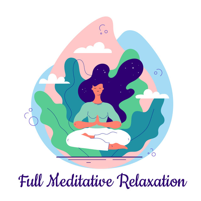 Full Meditative Relaxation - Rest During Everyday Contemplations with the Help of This New Age Spiritual Music, Free Your Mind, Good Energy, Fresh Feeling