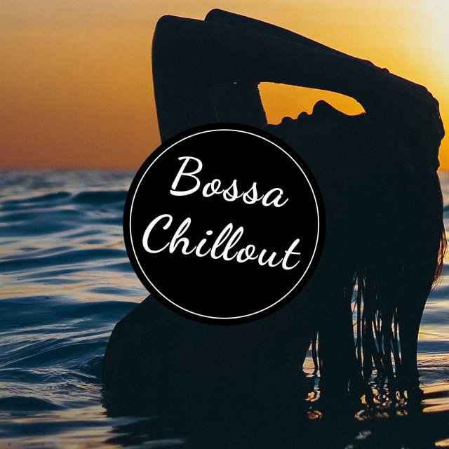 Bossa Chillout: Relaxing Music, Instrumental Jazz, Chill Out and Relax