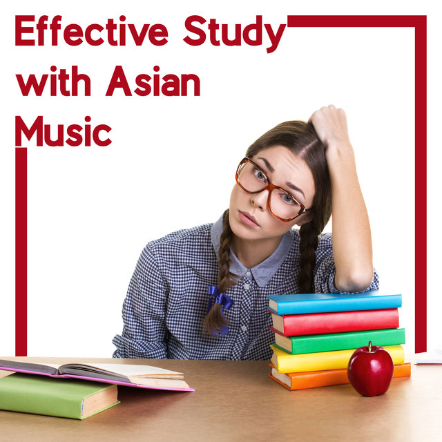 Effective Study with Asian Music - Collection of Ambient Sounds of Tibetan Bowls and More, Brain Stimulation, Internal Energy, Smart & Brilliant, Test Preparation