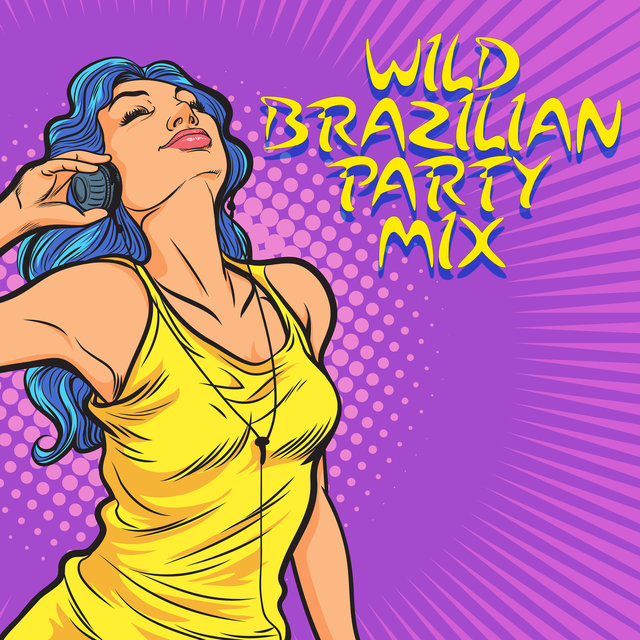 Wild Brazilian Party Mix - Pure Craziness on the Beach, Lovely Summer Time, Endless Dance, Hot Salsa, Cold Drinks and Cocktails, Places and Faces, Leave the Future Behind, Ambient Lounge, Chill Paradise