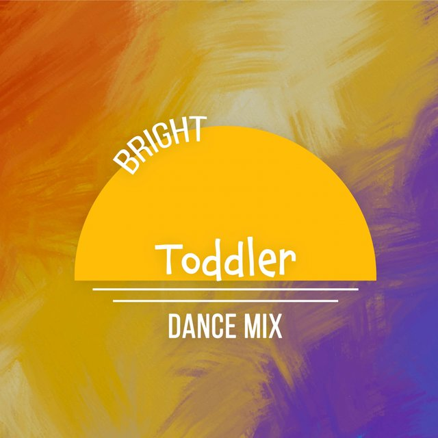 Bright Toddler Dance Mix