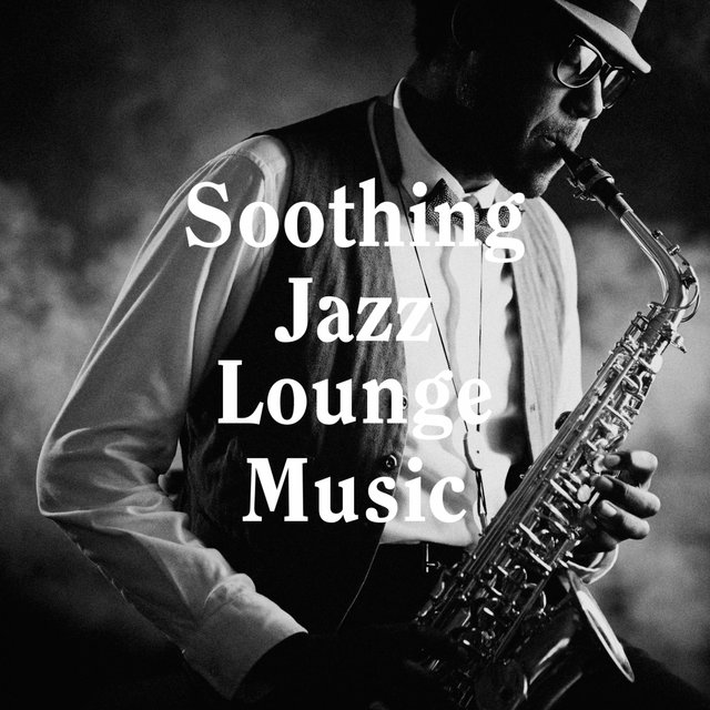 Soothing Jazz Lounge Music