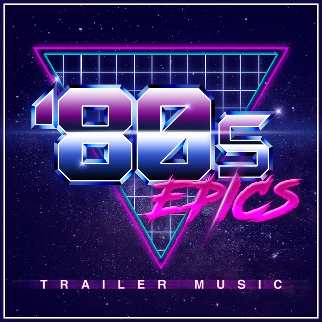 80S Epics - Trailer Music