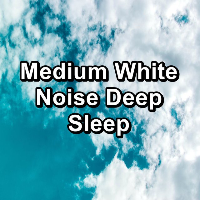 Medium White Noise Deep Sleep